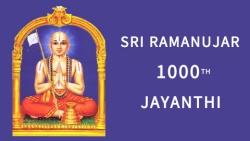 Sri Ramanujar 1000th Jayanthi