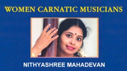 Women Carnatic Musicians - Nithyashree Mahadevan