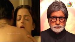 Amitabh Bachchan ANGRY with Aishwarya Rai Ranbir Kapoor Intimate Scene