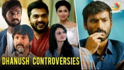 Dhanush : A man of many controversies | Trisha, Simbu, Suchitra, Sivakarthikeyan, GV Prakash