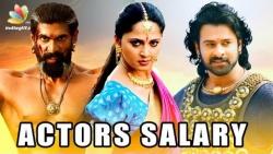 Bahubali Actors Salary : Prabhas, Anushka, Rana Daggubati, Rajamouli, Ramya Krishnan   Hot News