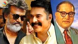 Mammootty as Ambedkar in Rajnikanth's Kaala Karikaalan | Latest Tamil Cinema News
