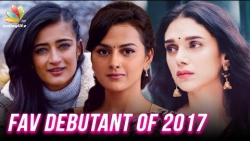 10 Best Female Debutant Actress of 2017 Tamil Cinema | Aditi Rao, Akshara Hasan, Shraddha Srinath