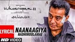 Vishwaroopam II : Naanaagiya Nadhimoolamae   Single Review   Kamal Haasan