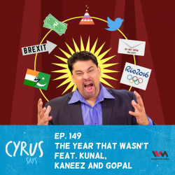 Ep. 149 The Year that Wasn't feat. Kunal, Kaneez and Gopal