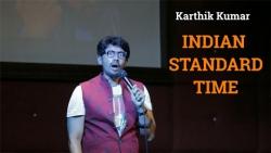 Indian Standard Time - standup comedy video by Karthik Kumar