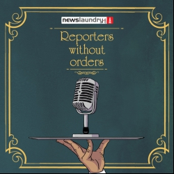 Reporters Without Orders Ep 29: Alwar Lynching, #Section377, state of health journalism and more