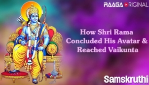 How Shri Rama Concluded His Avatar & Reached Vaikunta