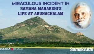 Miraculous incident in Ramana Maharshi's life at Arunachalam