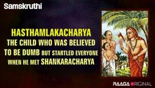 Hasthamlakacharya - The child who was believed to be dumb but startled everyone when he met Shankaracharya