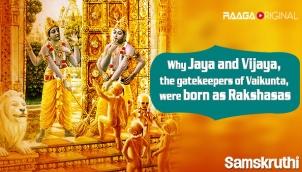 Why Jaya and Vijaya, the gatekeepers of Vaikunta, were born as Rakshasas
