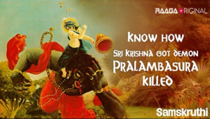 Know how Sri Krishna got demon Pralambasura killed