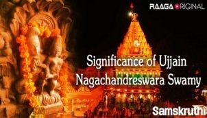 Significance of Ujjain Nagachandreswara Swamy