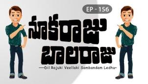 NookaRaju Balaraju - Ep 156