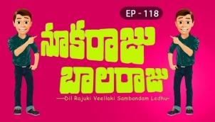 NookaRaju Balaraju - Ep 118