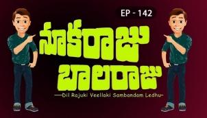 NookaRaju Balaraju - Ep 142