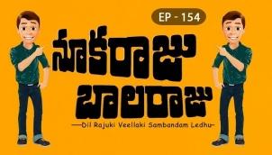NookaRaju Balaraju - Ep 154