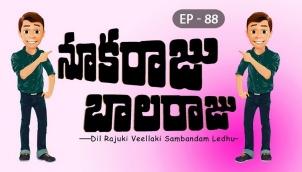 NookaRaju Balaraju - Ep 88
