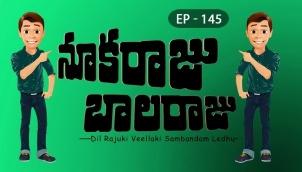 NookaRaju Balaraju - Ep 145