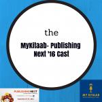Publishing Next '16 - MyKitaab Cast