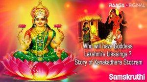 Who will have Goddess Lakshmi's blessings ? Story of Kanakadhara Stotram
