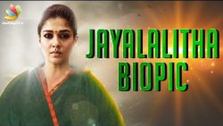 Nayanthara to Portray Jayalalitha On-Screen ? | A.L.Vijay Movie, Biopic | Hot Tamil Cinema News