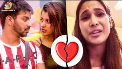 HOT : Mahat's Girlfriend Breaks up with him | Yaashika, Prachi Mishra | Bigg Boss Tamil