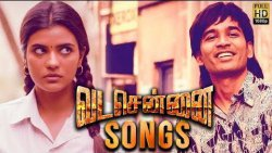 Vada Chennai - Songs   Review   Dhanush, Vetrimaran   Santhosh Narayanan