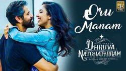 Dhruva Natchathiram: Oru Manam Single | Vikram, Karthick Naren, Ritu Varma | Gautham Menon
