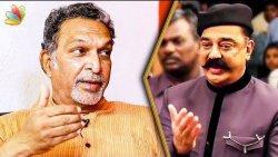 Kamal Haasan Shouldn't have Said this : Nassar Interview | Vishwaroopam 2