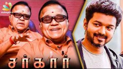 Who is Vijay Opposing in Sarkar ? : Radha Ravi Interview | Thalapathy 62